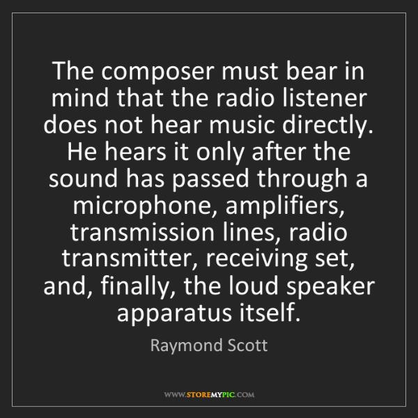 Raymond Scott: The composer must bear in mind that the radio listener...