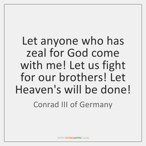Let anyone who has zeal for God come with me! Let us ...
