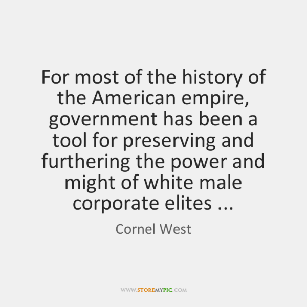 For most of the history of the American empire, government has been ...