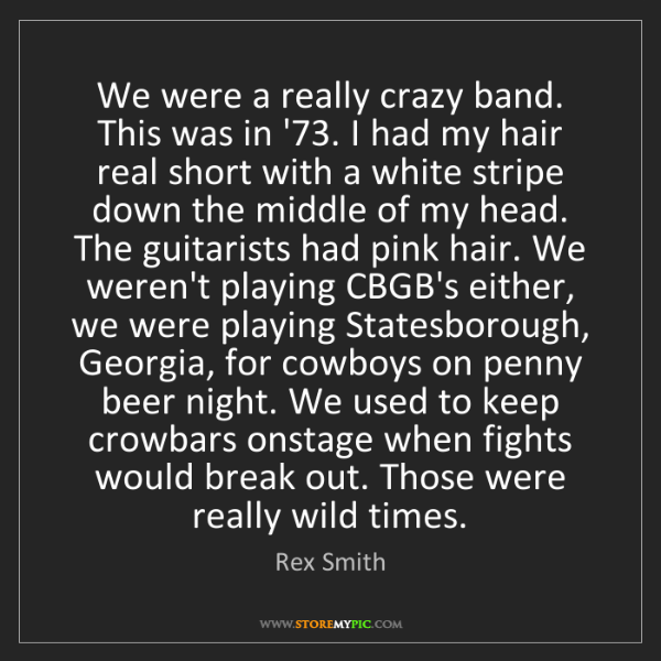 Rex Smith: We were a really crazy band. This was in '73. I had my...