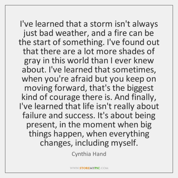 I've learned that a storm isn't always just bad weather, and a ...