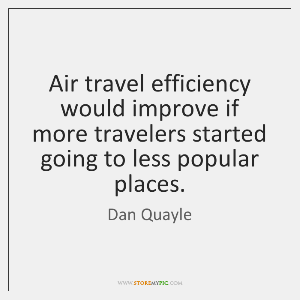 Air travel efficiency would improve if more travelers started going to less ...
