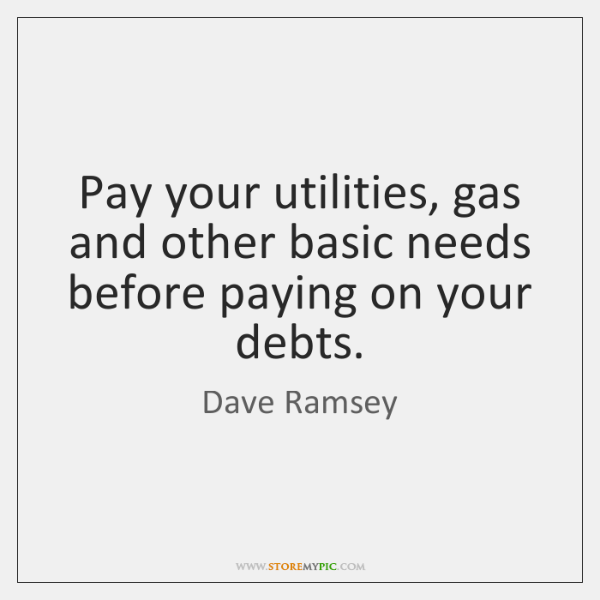 Pay your utilities, gas and other basic needs before paying on your ...