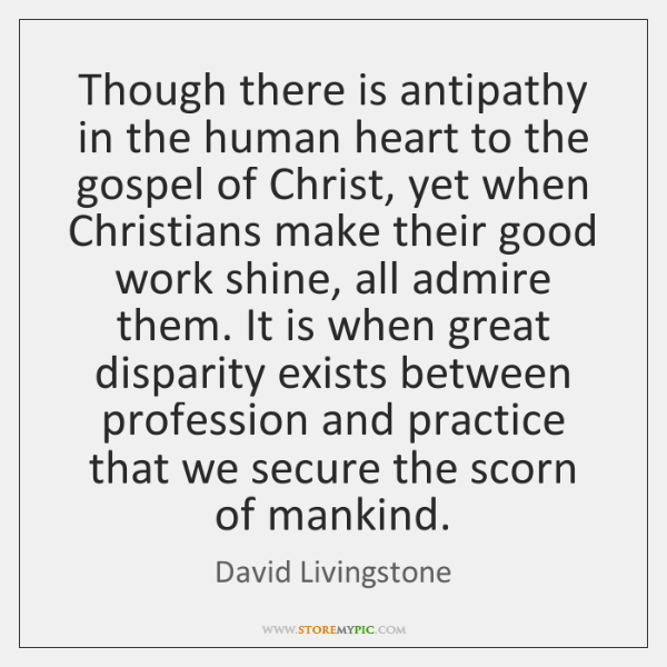 Though there is antipathy in the human heart to the gospel of ...