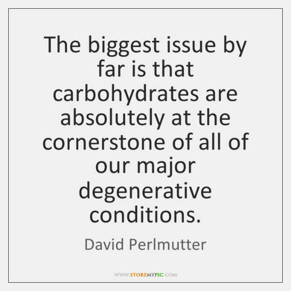 The biggest issue by far is that carbohydrates are absolutely at the ...