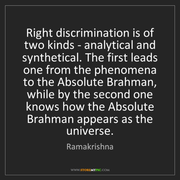 Ramakrishna: Right discrimination is of two kinds - analytical and...