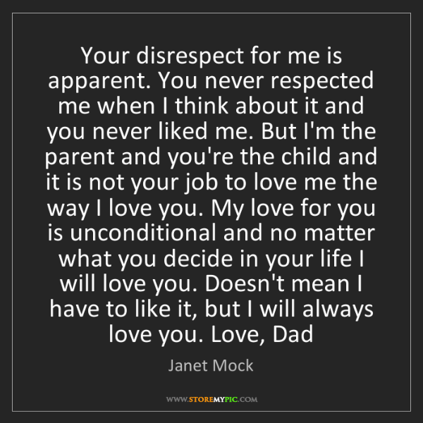 Janet Mock: Your disrespect for me is apparent. You never respected...