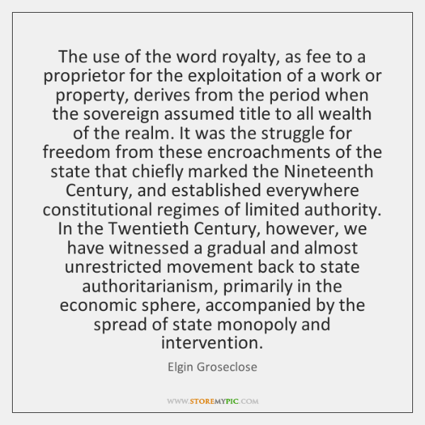 The use of the word royalty, as fee to a proprietor for ...