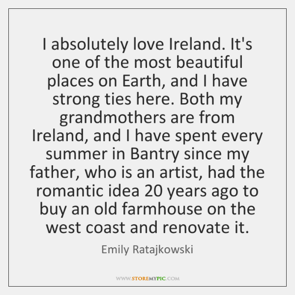 I absolutely love Ireland. It's one of the most beautiful places on ...