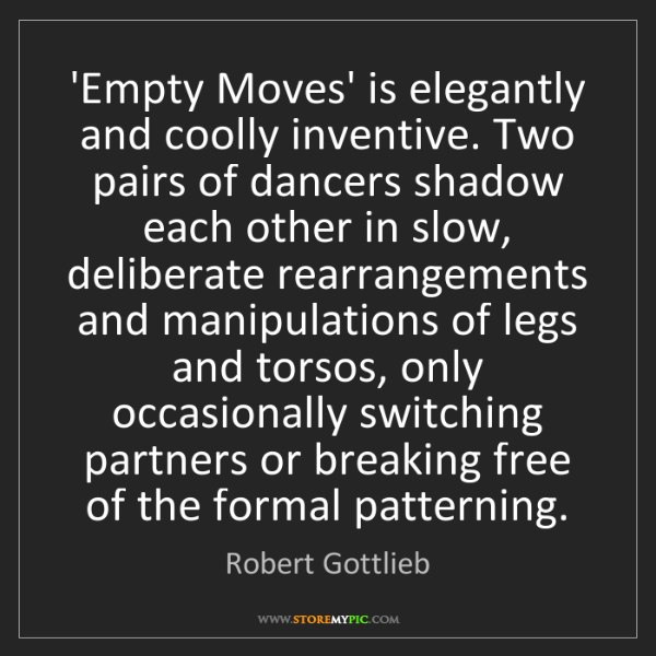 Robert Gottlieb: 'Empty Moves' is elegantly and coolly inventive. Two...