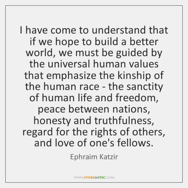 I have come to understand that if we hope to build a ...