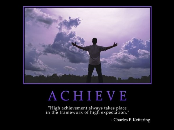 Achieve hight achievement always takes place in the framework of high expectation