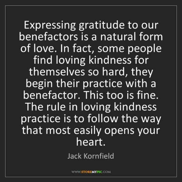Jack Kornfield: Expressing gratitude to our benefactors is a natural...