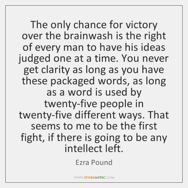 The only chance for victory over the brainwash is the right of ...