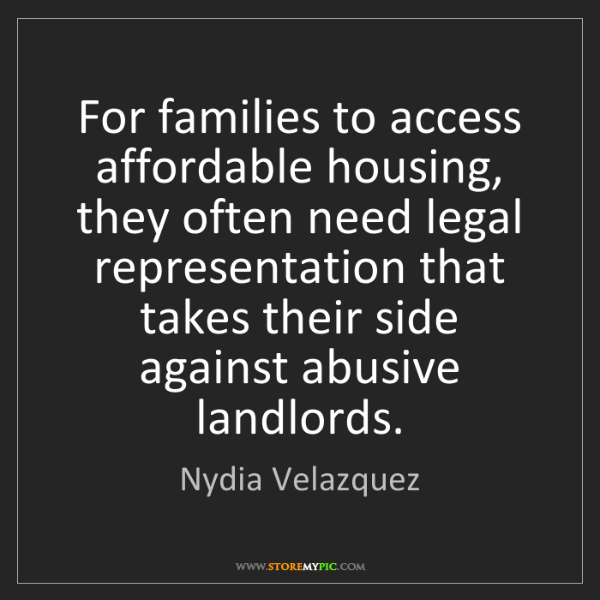 Nydia Velazquez: For families to access affordable housing, they often...