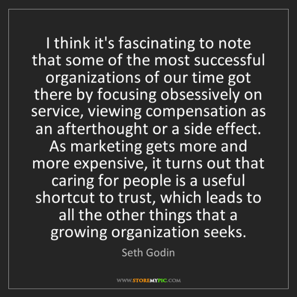 Seth Godin: I think it's fascinating to note that some of the most...