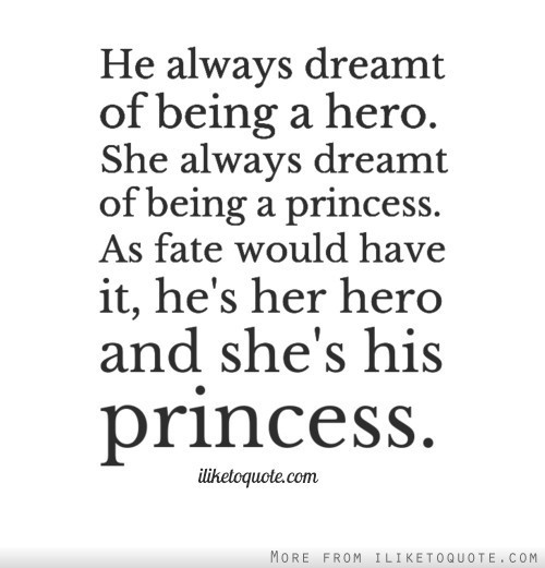 He always dreamt of being a hero she always dreamt of being a princess