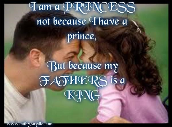 I Am A Princess Not Because I Have A Prince But Because My Father Is