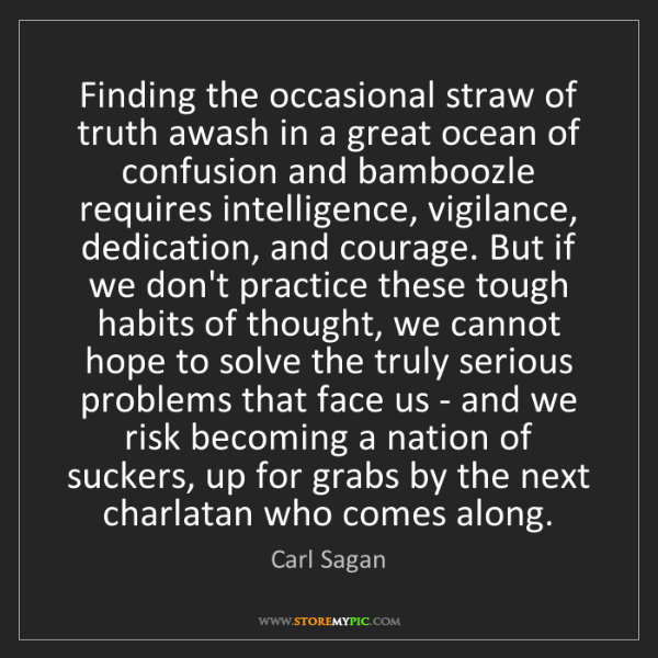Carl Sagan: Finding the occasional straw of truth awash in a great...