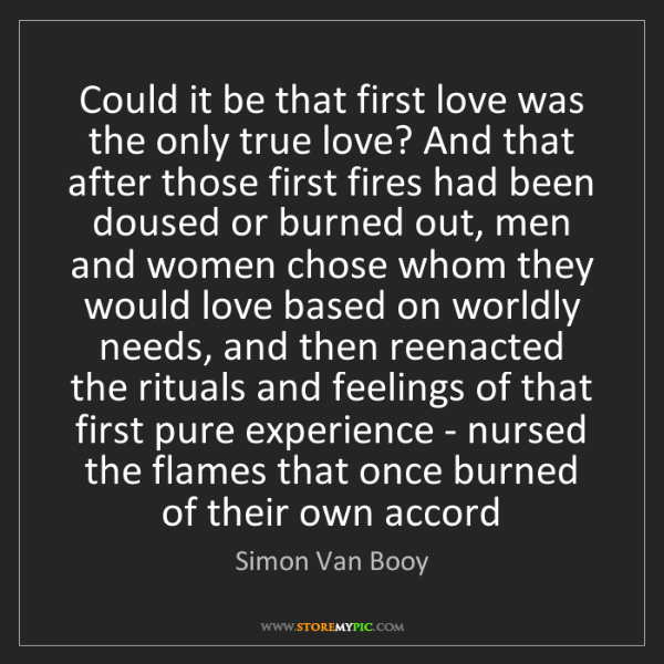 Simon Van Booy: Could it be that first love was the only true love? And...