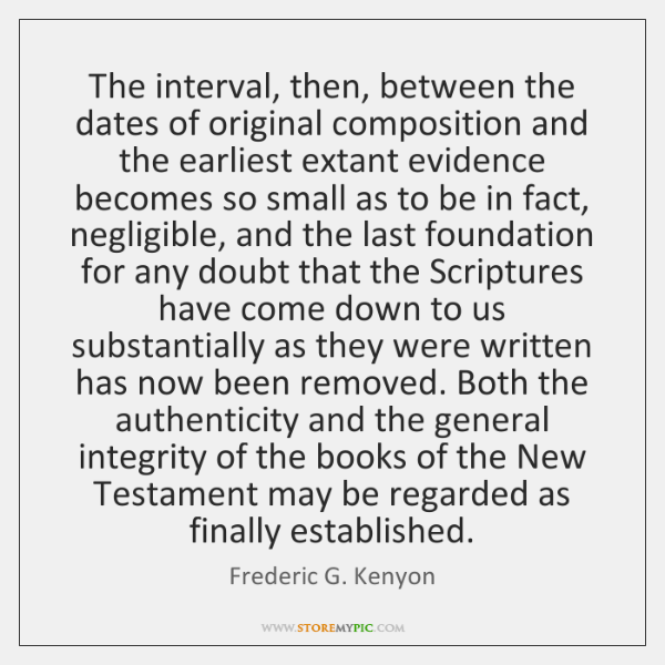 The interval, then, between the dates of original composition and the earliest ...