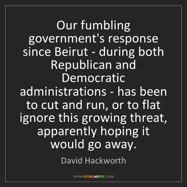 David Hackworth: Our fumbling government's response since Beirut - during...