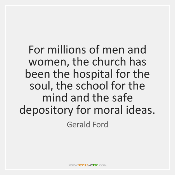 For millions of men and women, the church has been the hospital ...