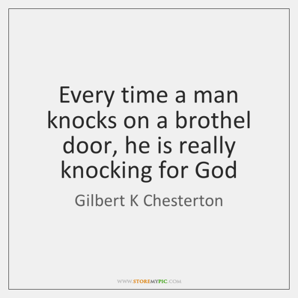 Every time a man knocks on a brothel door, he is really ...