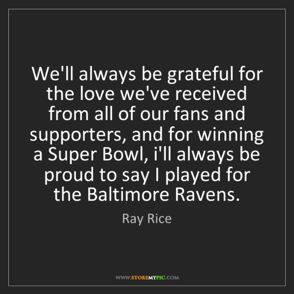 Ray Rice: We'll always be grateful for the love we've received...
