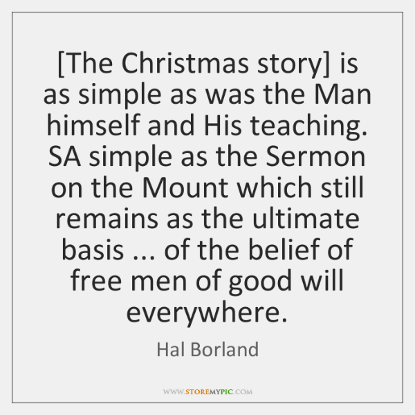 [The Christmas story] is as simple as was the Man himself and ...