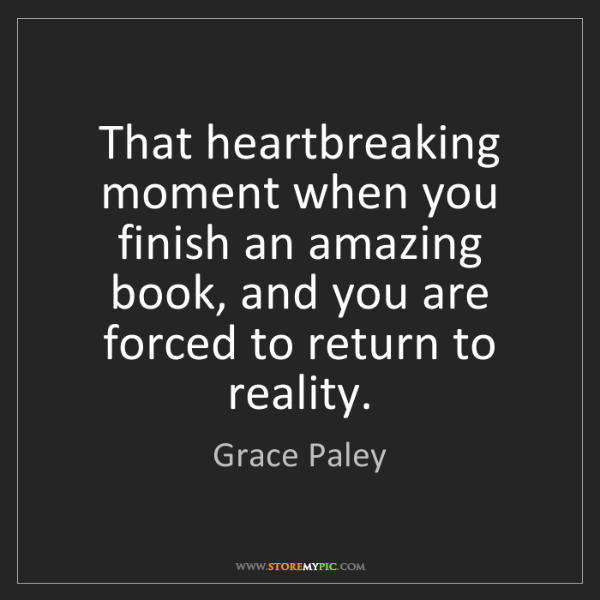 Grace Paley: That heartbreaking moment when you finish an amazing...