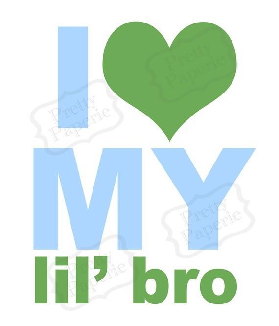 I love my lil bro
