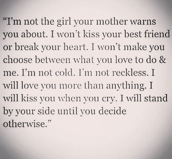 Im not the girl your mother warms you about i wont kiss your best friend or break your heart