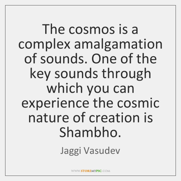 The cosmos is a complex amalgamation of sounds. One of the key ...