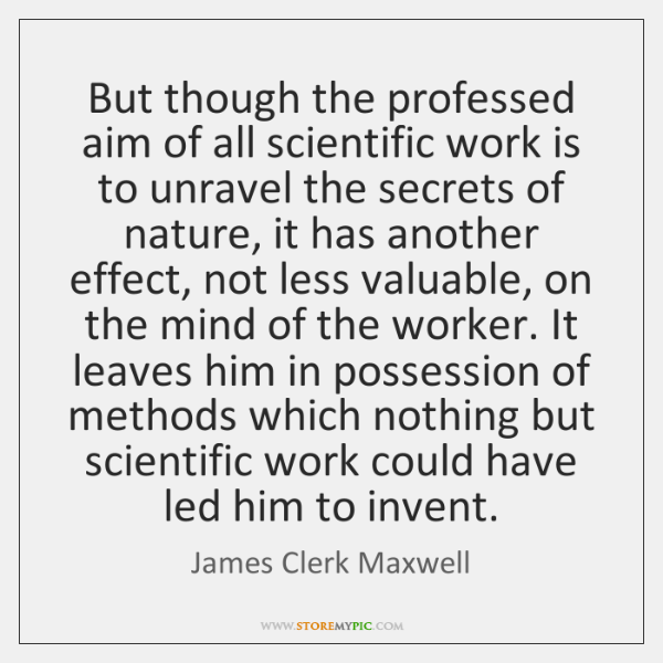 But though the professed aim of all scientific work is to unravel ...