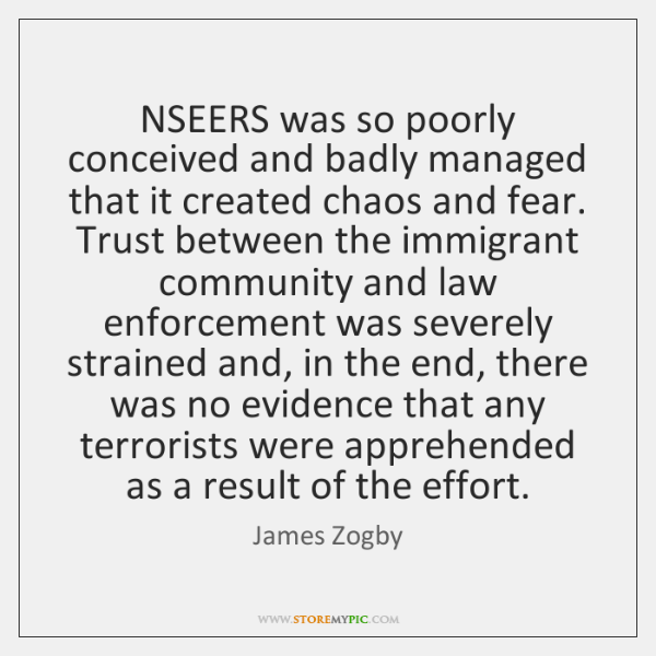 NSEERS was so poorly conceived and badly managed that it created chaos ...