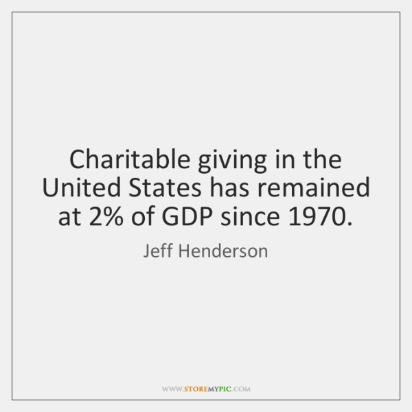Charitable giving in the United States has remained at 2% of GDP since 1970.