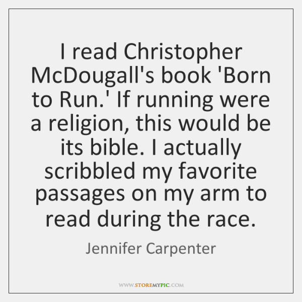 I read Christopher McDougall's book 'Born to Run.' If running were ...