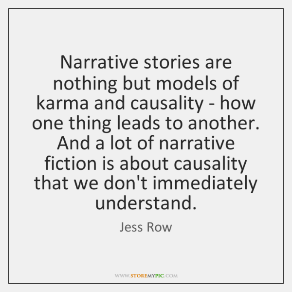 Narrative stories are nothing but models of karma and causality - how ...