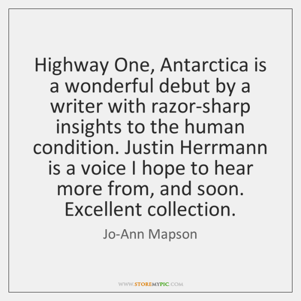 Highway One, Antarctica is a wonderful debut by a writer with razor-sharp ...