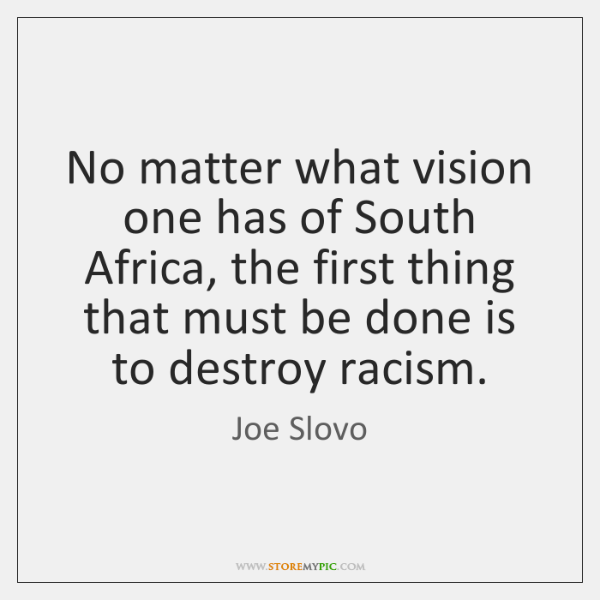 No matter what vision one has of South Africa, the first thing ...