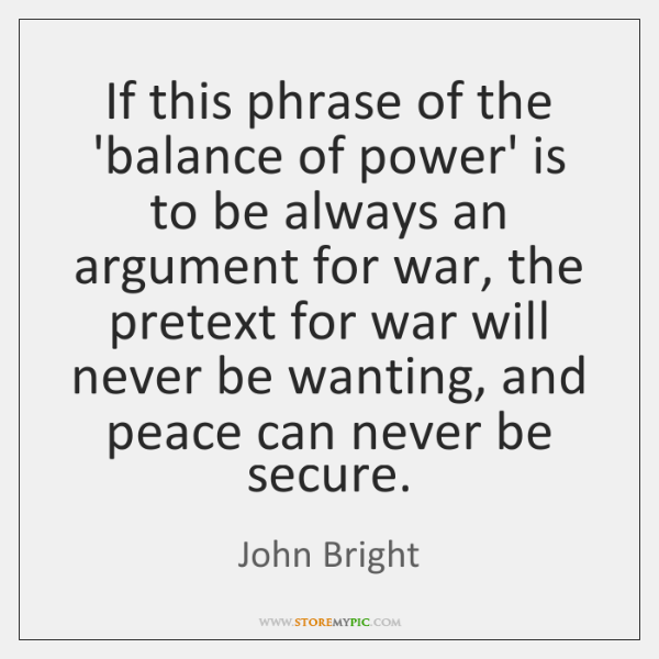 If this phrase of the 'balance of power' is to be always ...