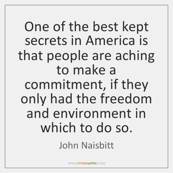One of the best kept secrets in America is that people are ...