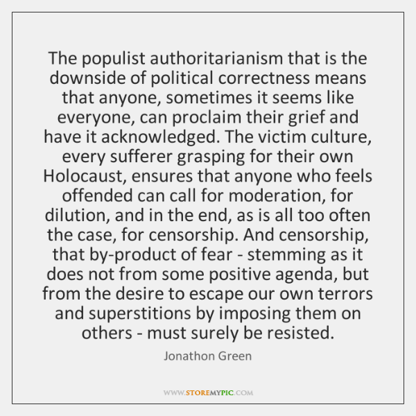 The populist authoritarianism that is the downside of political correctness means that ...