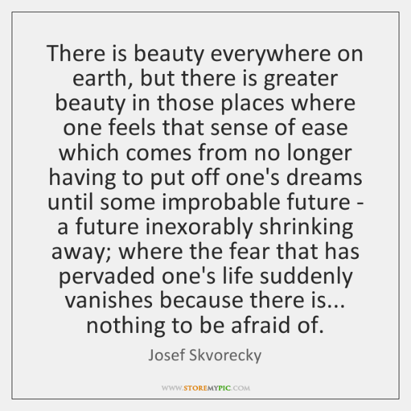 There is beauty everywhere on earth, but there is greater beauty in ...