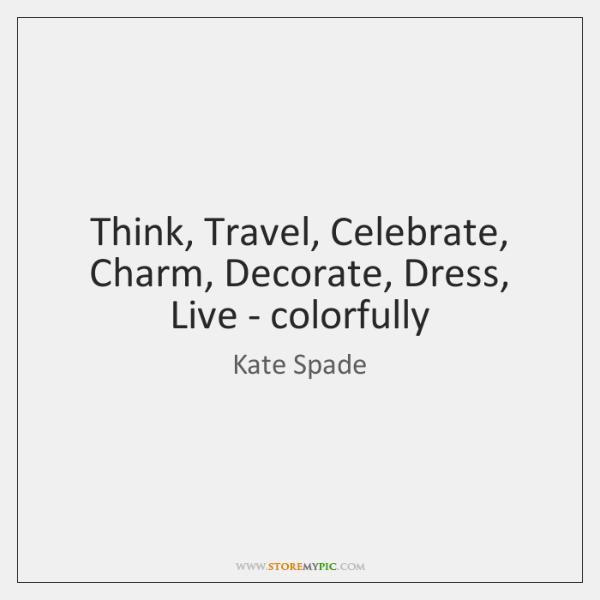 Kate Spade Quotes Brilliant Kate Spade Quotes  Storemypic