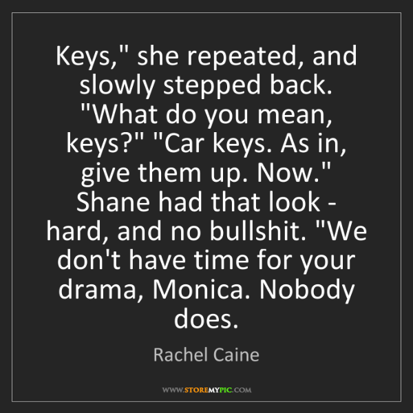 """Rachel Caine: Keys,"""" she repeated, and slowly stepped back. """"What do..."""