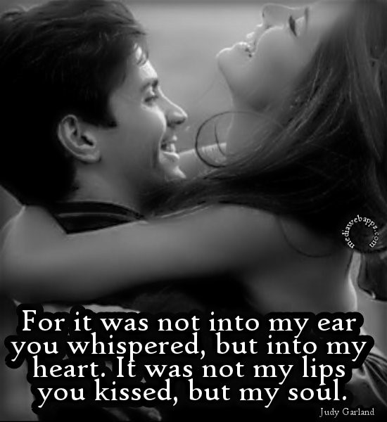 For it was not into my ear you whispered but into my heart it was not my lips you kissed