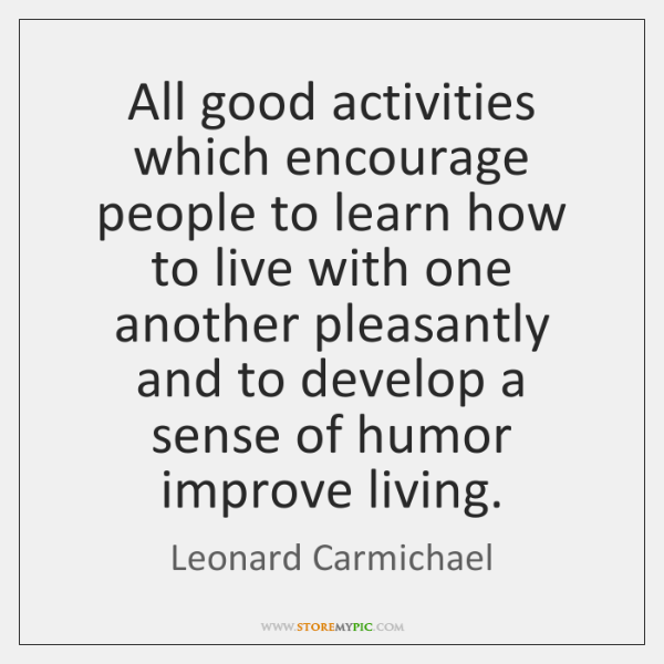 All good activities which encourage people to learn how to live with ...