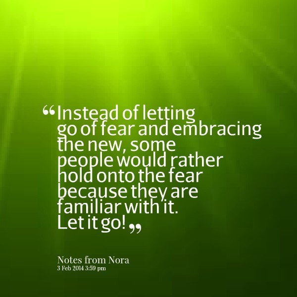 Instead of letting go of fear and embracing the new some people would rather hold o